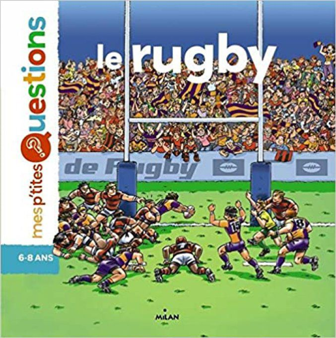Mes p'tites questions, le rugby